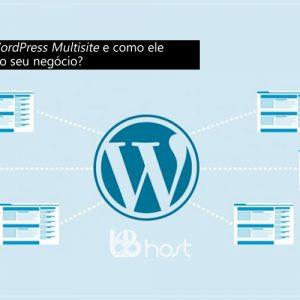 Blog B2B Host | Hospedagem WordPress no Brasil - O que é o WordPress Multisite?