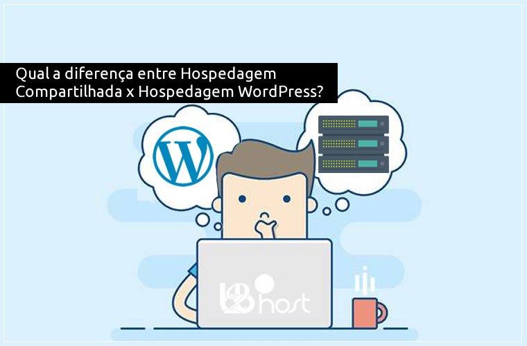 Blog B2B Host | Hospedagem de Domínio - Hospedagem Compartilhada x Hospedagem WordPress.