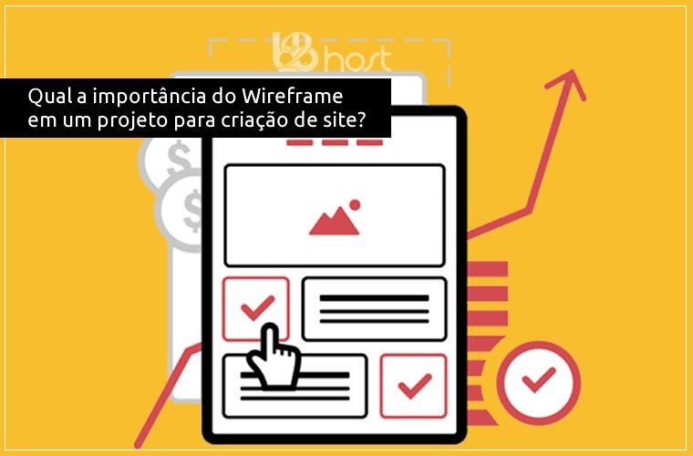 B2B Host | Hospedagem de Sites - WebDesign - Qual é a importância do Wireframe em um projeto para criação de site?