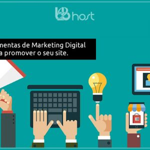B2B Host | Hospedagem de Sites . Marketing Digital - 19 ferramentas de marketing digital para promover o seu site.