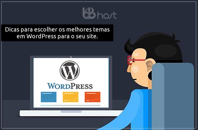 Blog B2B Host   Hospedagem WordPress - Dicas para escolher os melhores temas para WordPress para o seu site.