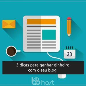 Blog B2B Host | Primeiros Passos - 3 dicas para ganhar dinheiro com o seu blog.