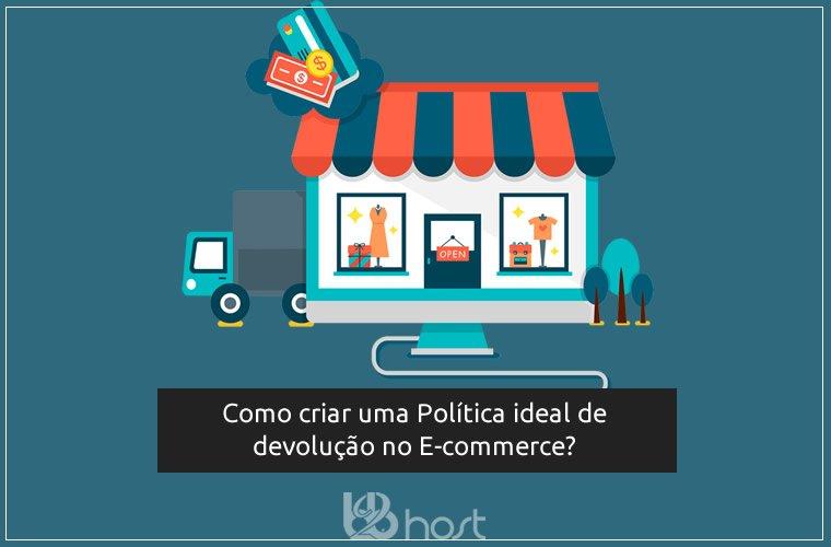 Blog B2B Host   Pequenos Negócios - Aprenda como criar uma política de devolução no e-commerce que faça seus clientes felizes.