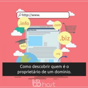Blog B2B Host | Registro de Domínios - Como descobrir quem é o proprietário de um domínio.