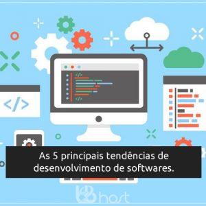 Blog B2B Host | Tecnologia da Informção - As 5 principais tendências de desenvolvimento de softwares.