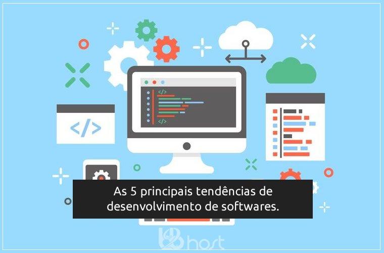 Blog B2B Host   Tecnologia da Informção - As 5 principais tendências de desenvolvimento de softwares.