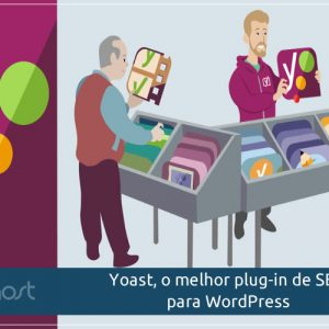 Blog B2B Host | Marketing Digital - Como instalar e utilizar o Yoast, o melhor plug-in de SEO para WordPress.