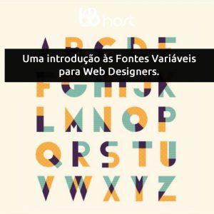 Web Design – Uma introdução às Fontes Variáveis para Web Designers.