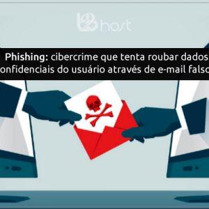 Blog B2B Host | Segurança da Informação – O que é phishing?
