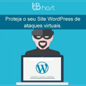 Blog B2B Host | Segurança da Informação – Proteja o seu site WordPress de ataques virtuais.