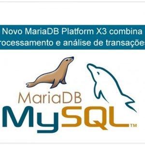 Blob B2B Host | Tecnologia da Informação – Novo MariaDB Platform X3 combina processamento e análise de transações.