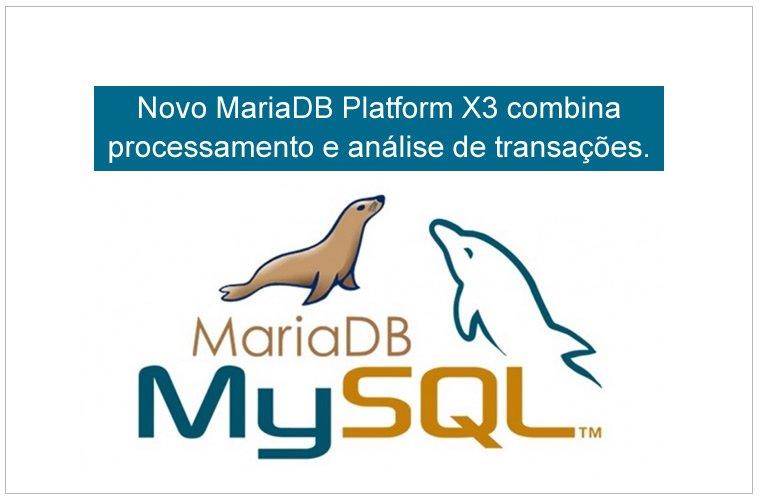 Blob B2B Host   Tecnologia da Informação – Novo MariaDB Platform X3 combina processamento e análise de transações.