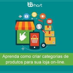 Blog B2B Host | Pequenos Negócios – Aprenda como criar categorias de produtos para sua loja on-line.