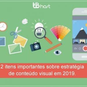 Blog B2B Host | Marketing Digital – 2 itens importantes que você precisa saber sobre estratégia de conteúdo visual em 2019.