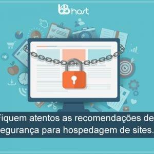 Blog B2B Host | Segurança da Informação – Fiquem atentos as recomendações de segurança para hospedagem de sites.