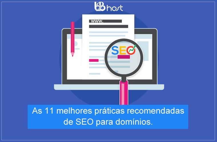 Blog B2b Host | Registro de Domínios – As 11 melhores práticas recomendadas de SEO para domínios.