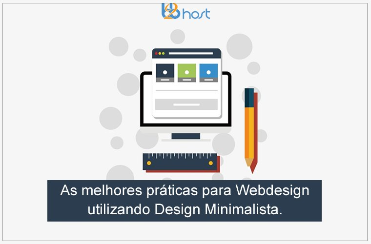 Blog B2B Host | Web Design – As melhores práticas para Webdesign utilizando design minimalista