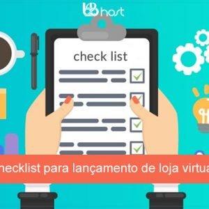 Blog B2B Host | E-commerce – Checklist para lançamento de loja virtual.