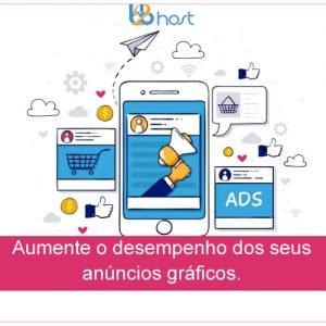Blog B2B Host | Marketing Digital – Aumente o desempenho dos seus anúncios gráficos.