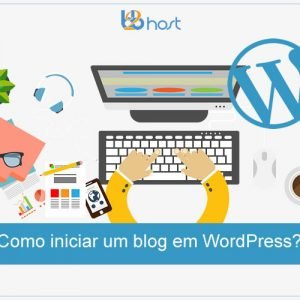 Blog B2B Host | WordPress - Como iniciar um blog em WordPress?
