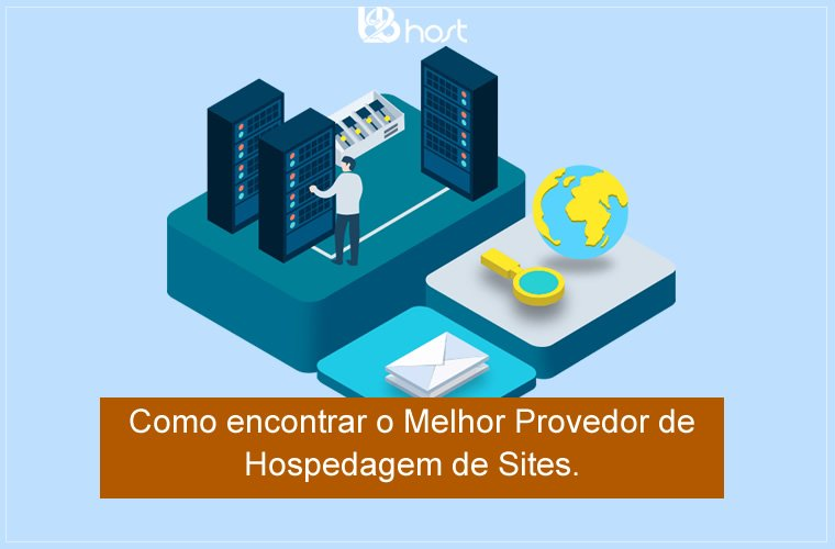 Blog B2B Host | Hospedagem de Sites – Como encontrar o melhor provedor de hospedagem de sites