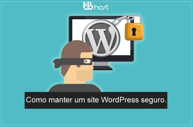 Blog B2B Host | Segurança da Informação – Como manter um site WordPress seguro.
