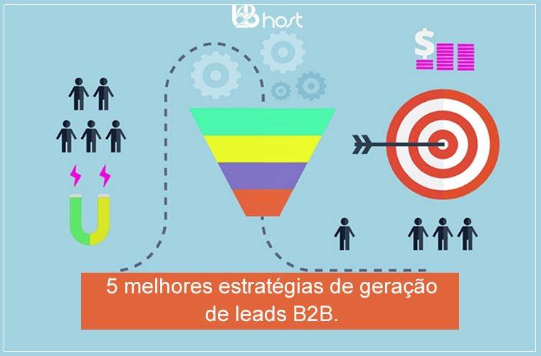 Blog B2B Host | B2B – Business to Business - 5 melhores estratégias de geração de leads B2B.