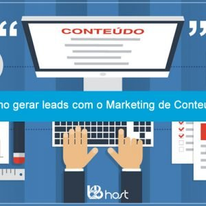 Blog B2B Host | Marketing Digital – Como gerar leads com o Marketing de Conteúdo.